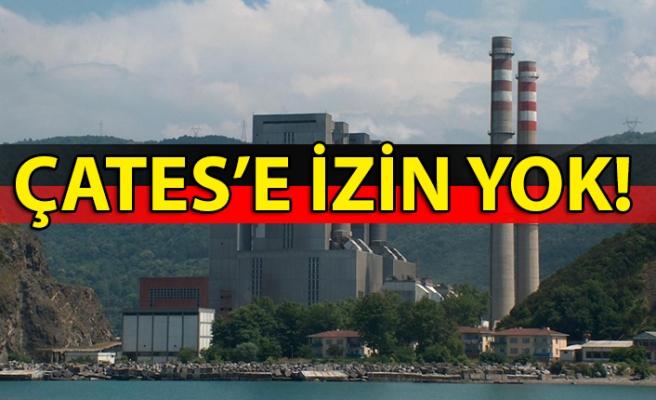 ÇATES'E İZİN YOK!
