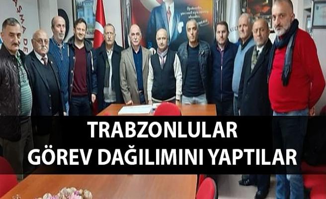 Trabzonlular görev dağılımını yaptılar