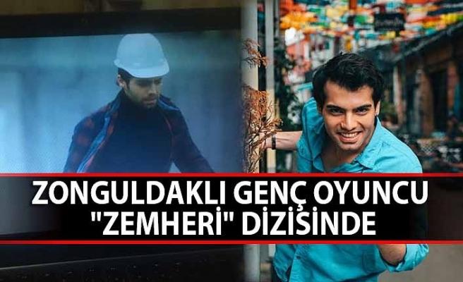 """Zonguldak'lı genç oyuncu """"Zemheri"""" dizisinde"""