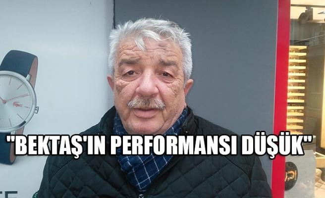 """""""Bektaş'ın performansı düşük"""""""
