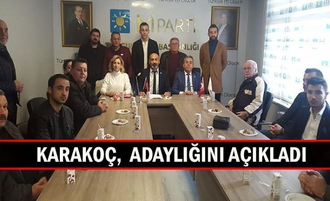 Karakoç,  adaylığını açıkladı
