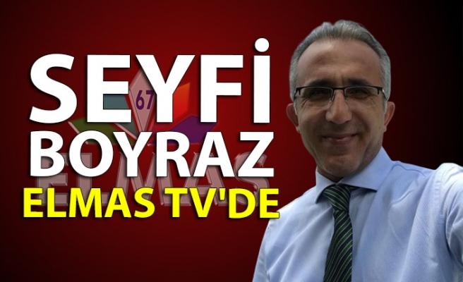 Seyfi Boyraz Elmas TV'de