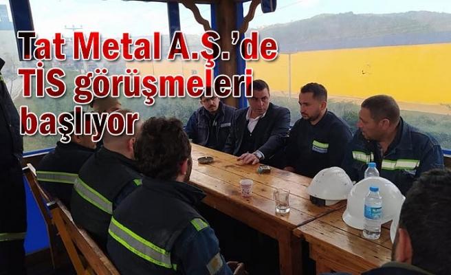 Tat Metal A.Ş.'de TİS görüşmeleri başlıyor
