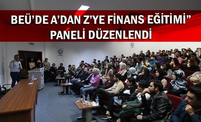 """BEÜ'de A'dan Z'ye Finans Eğitimi"""" paneli düzenlendi"""