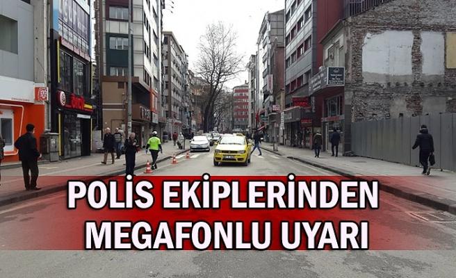 Polis ekiplerinden megafonlu uyarı