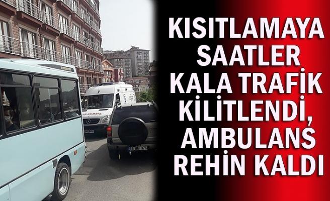 Kısıtlamaya saatler kala trafik kilitlendi, ambulans rehin kaldı