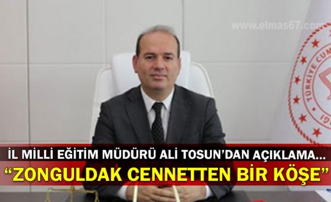 """İl Milli Eğitim Müdürü Ali Tosun'dan açıklama… """"Zonguldak Cennetten Bir Köşe"""""""
