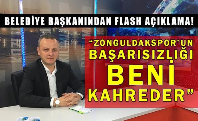 """Belediye başkanından flash açıklama! """"Zonguldakspor'un başarısızlığı beni kahreder"""""""