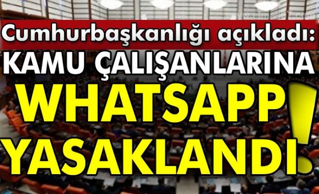 Cumhurbaşkanlığı açıkladı: Kamu çalışanlarına whatsapp yasaklandı!!!