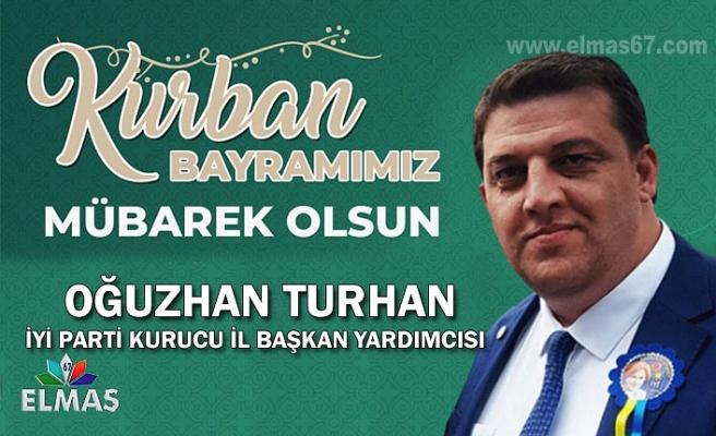 İYİ Parti Kurucu İl Başkan Yardımcısı Oğuzhan Turhan'ın Kurban Bayramı mesajı