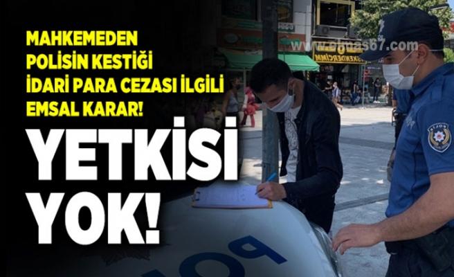 Mahkemeden polisin kestiği salgın cezalarıyla ilgili flaş karar!