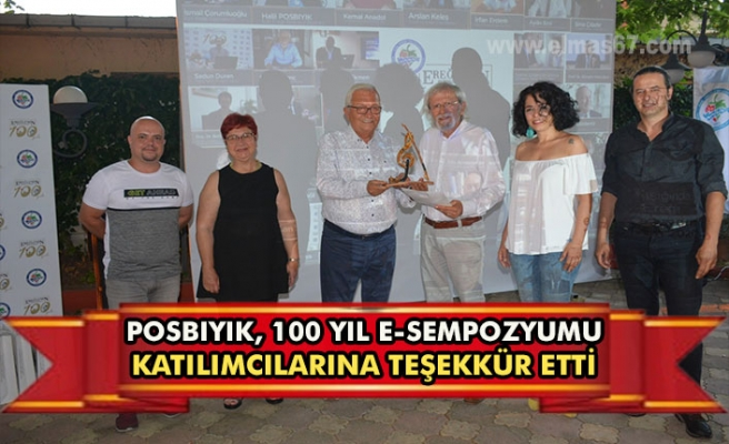 Posbıyık, 100. yıl e-sempozyumu katılımcılarına teşekkür etti