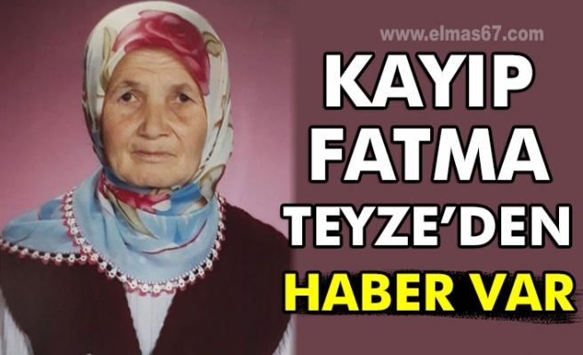 Kayıp Fatma teyze'den haber var
