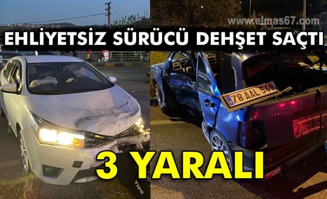 Ehliyetsiz sürücü dehşet saçtı: 3 yaralı