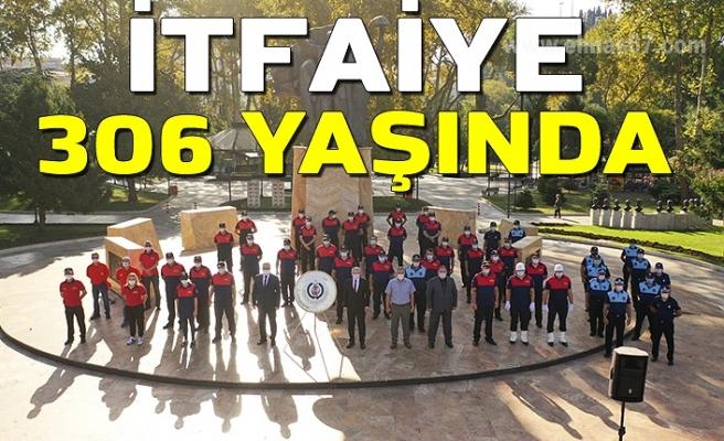 İTFAİYE 306 YAŞINDA