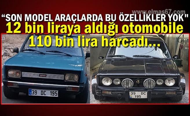 """12 bin liraya aldığı otomobile 110 bin lira harcadı... """"Son model araçlarda bu özellikler yok"""""""