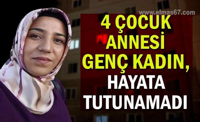 4 çocuk annesi genç kadın, hayata tutunamadı