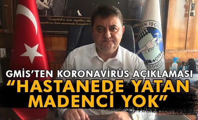 """HASTANEDE YATAN MADENCİ YOK"""