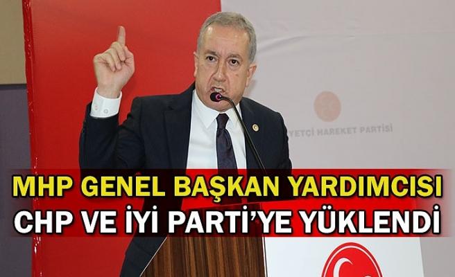 MHP Genel Başkan Yardımcısı CHP ve İYİ Parti'ye yüklendi