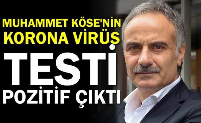 Muhammet Köse'nin koronavirüs testi pozitif çıktı