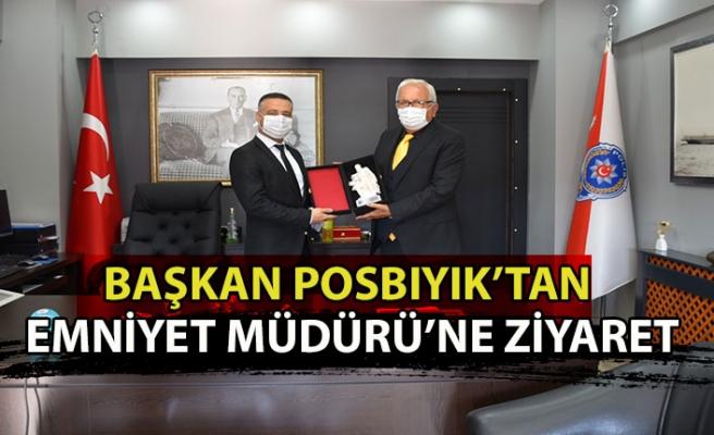 Posbıyık'tan Emniyet Müdürüne  ziyaret
