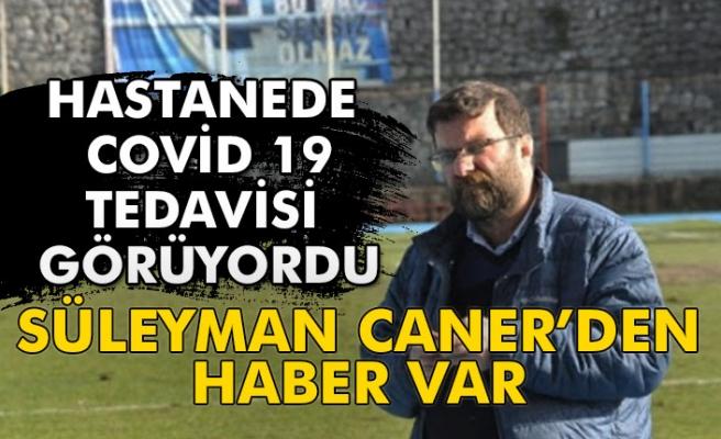 Süleyman Caner'den haber var