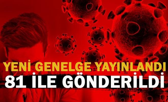 YENİ GENELGE YAYINLANDI! 81 İLE GÖNDERİLDİ