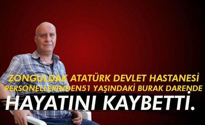 Zonguldak Atatürk Devlet Hastanesi personellerinden 51 yaşındaki Burak Darende hayatını kaybetti.