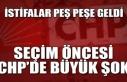 İstifalar peş peşe geldi... Seçim öncesi CHP'de...
