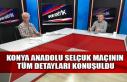 Konya Anadolu Selçukspor maçının tüm detayları...
