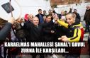 Karaelmas Mahallesi Şanal'ı davul zurna ile...