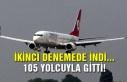 İkinci denemede indi… 105 yolcuyla gitti!