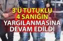 3'ü tutuklu 4 sanığın yargılanmasına devam...
