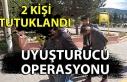 Uyuşturucu operasyonunda 2 kişi tutuklandı