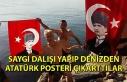 Saygı dalışı yapıp denizden Atatürk posteri...