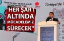 """""""HER ŞART ALTINDA MÜCADELEMİZ SÜRECEK"""""""