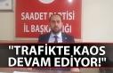 """""""Trafikte kaos devam ediyor!"""""""