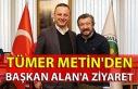 Tümer Metin'den Başkan Alan'a ziyaret