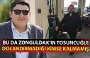 Zonguldak'ın tosuncuğu! Dolandırmadığı kimse...