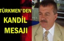 Türkmen'den kandil mesajı