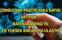 Zonguldak pozitif vaka sayısı artıyor... Batı...