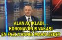 Alan açıkladı… Koronavirüs vakası en fazla...