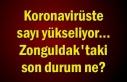 Koronavirüste sayı yükseliyor... Zonguldak'taki...