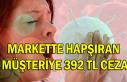Markette hapşıran müşteriye 392 TL ceza