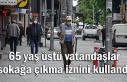 65 yaş üstü vatandaşlar sokağa çıkma iznini...