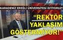 """""""Karadeniz Ereğli Üniversitesi İstiyoruz!"""""""