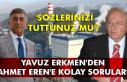 Yavuz Erkmen'den Ahmet Eren'e kolay sorular!...