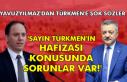 Yavuzyılmaz'dan Türkmen'e şok sözler...