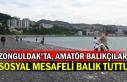 Zonguldak'ta, amatör balıkçılar sosyal mesafeli...