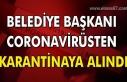 Belediye başkanı koronavirusten karantinaya alındı